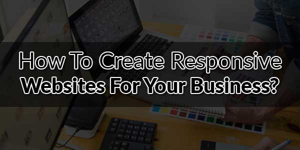 How-To-Create-Responsive-Websites-For-Your-Business