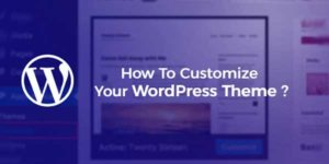 How-To-Customize-Your-WordPress-Theme