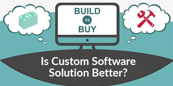Build-Vs-Buy--Is-Custom-Software-Solution-Better