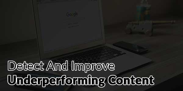 Detect-And-Improve-Underperforming-Content
