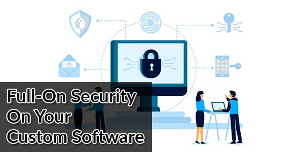 Full-On-Security-On-Your-Custom-Software