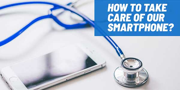 How-To-Take-Care-Of-Your-Smartphone