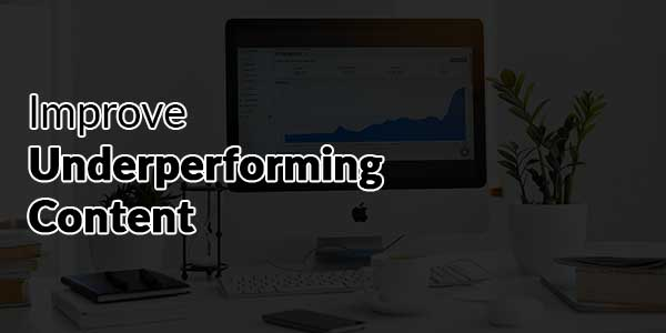 Improve-Underperforming-Content