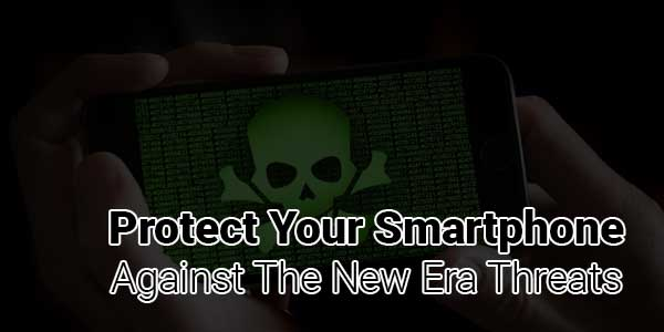 Protect-Your-Smartphone-Against-The-New-Era-Threats