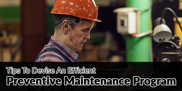 Tips-To-Devise-An-Efficient-Preventive-Maintenance-Program
