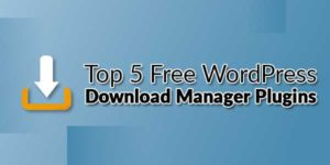 Top-5-Free-WordPress-Download-Manager-Plugins