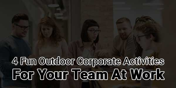 4-Fun-Outdoor-Corporate-Activities-for-Your-Team-at-Work