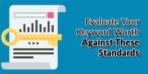 Evaluate-Your-Keyword-Worth-Against-These-Standards