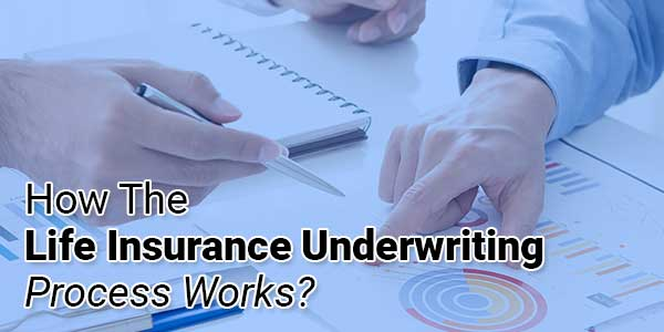 How-The-Life-Insurance-Underwriting-Process-Works