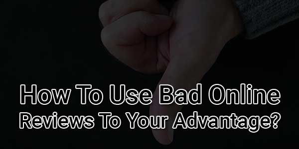 How-To-Use-Bad-Online-Reviews-To-Your-Advantage