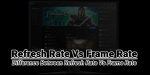 Refresh-Rate-Vs-Frame-Rate-–-Difference-Between-Refresh-Rate-Vs-Frame-Rate