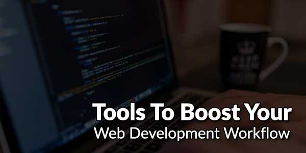 Tools-To-Boost-Your-Web-Development-Workflow