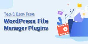 Top-3-Best-Free-WordPress-File-Manager-Plugins
