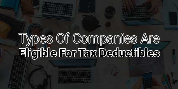Types-Of-Companies-Are-Eligible-For-Tax-Deductibles