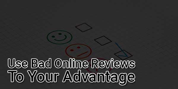 Use-Bad-Online-Reviews-To-Your-Advantage