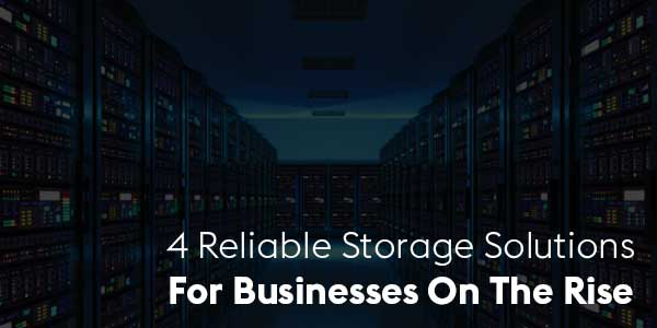 4-Reliable-Storage-Solutions-for-Businesses-on-the-Rise
