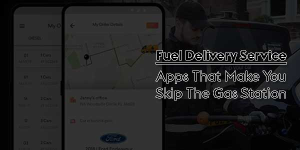 Fuel-Delivery-Service--Apps-That-Make-You-Skip-The-Gas-Station