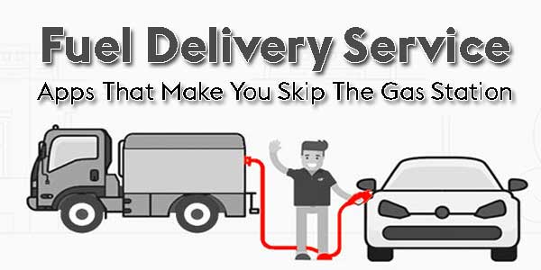 Fuel-Delivery-Service-Apps-That-Make-You-Skip-The-Gas-Station