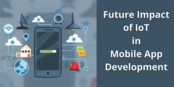 Future-Impact-Of-IoT-In-Mobile-App-Development