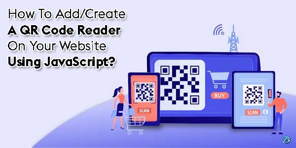 How-To-Add-Create-A-QR-Code-Reader-On-Your-Website-Using-JavaScript
