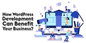 How-WordPress-Development-Can-Benefit-Your-Business