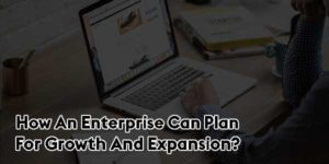 How-an-Enterprise-Can-Plan-for-Growth-and-Expansion