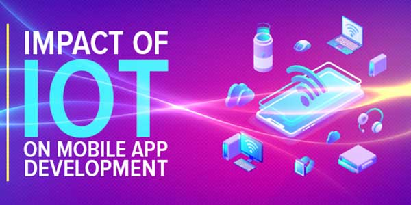 Impact-Of-IoT-In-Mobile-App-Development