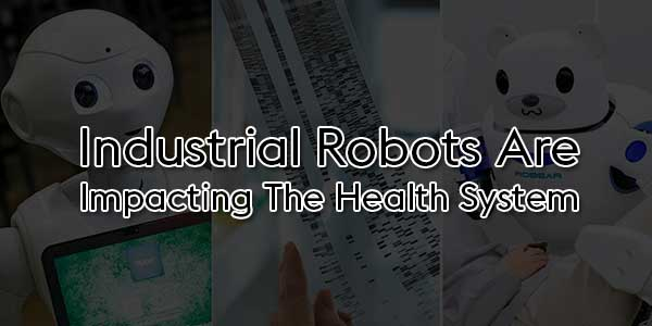 Industrial-Robots-Are-Impacting-The-Health-System
