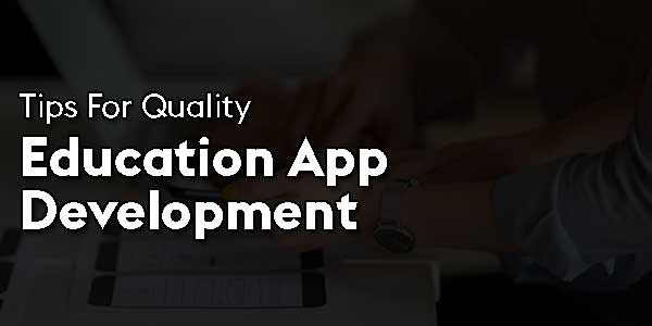 Tips-For-Quality-Education-App-Development