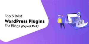 Top-5-Best-WordPress-Plugins-For-Blogs-(Expert-Pick)