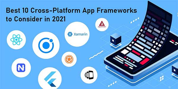 Best-10-Cross-Platform-App-Frameworks-To-Consider-In-2021