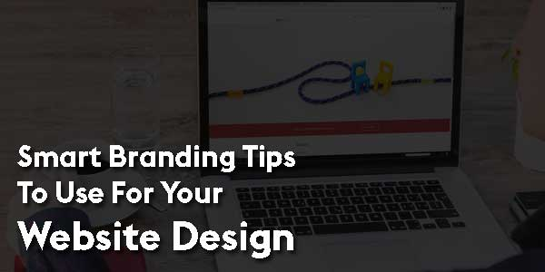 Smart-Branding-Tips-to-Use-for-Your-Website-Design