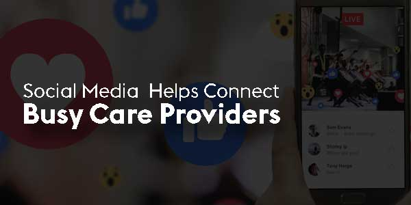 Social-Media-Helps-Connect-Busy-Care-Providers