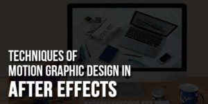 Techniques-Of-Motion-Graphic-Design-In-After-Effects