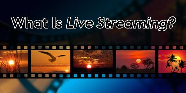 What-Is-Live-Streaming
