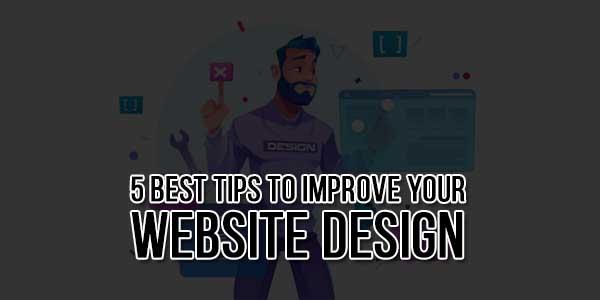 5-Best-Tips-To-Improve-Your-Website-Design