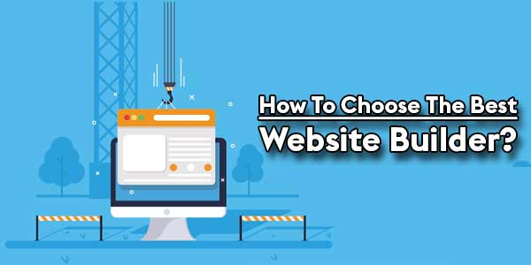 How-To-Choose-The-Best-Website-Builder