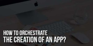 How-to-Orchestrate-the-Creation-of-an-App