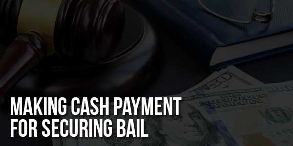 Making-Cash-Payment-For-Securing-Bail