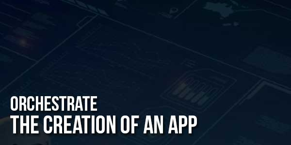 Orchestrate-the-Creation-of-an-App