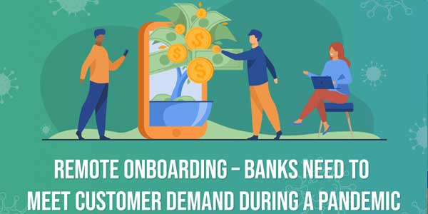 Remote-Onboarding---Banks-Need-To-Meet-Customer-Demand-During-A-Pandemic-INFOGRAPHICS