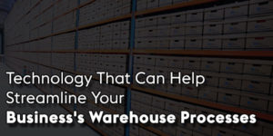 Technology-That-Can-Help-Streamline-Your-Business's-Warehouse-Processes