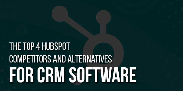 The-Top-4-Hubspot-Competitors-And-Alternatives-For-CRM-Software