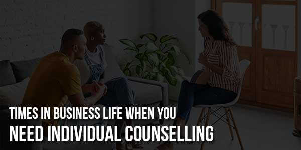 Times-In-Business-Life-When-You-Need-Individual-Counselling
