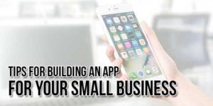 Tips-For-Building-An-App-For-Your-Small-Business