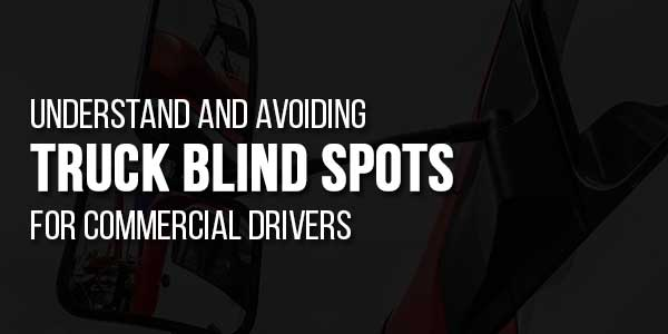 Understand-And-Avoiding-Truck-Blind-Spots-For-Commercial-Drivers