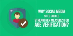 Why-Social-Media-Sites-Should-Strengthen-Measures-For-Age-Verification