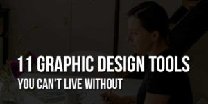 11-Graphic-Design-Tools-You-Can't-Live-Without