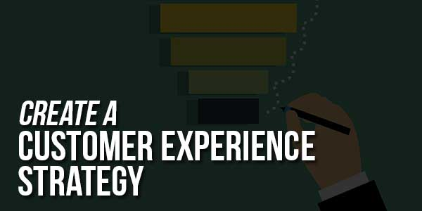 Create-A-Customer-Experience-Strategy