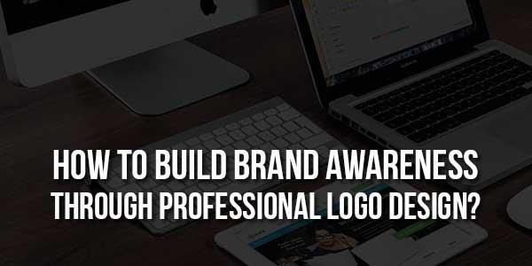 How-to-Build-Brand-Awareness-Through-Professional-Logo-Design